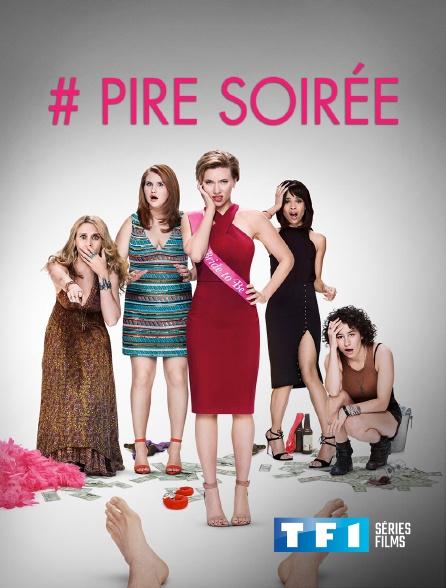 TF1 Séries Films - #Pire soirée