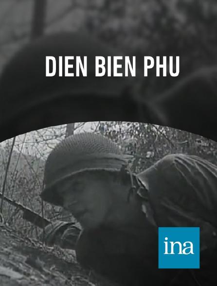 INA - Dien Bien Phu à l'heure de l'assaut