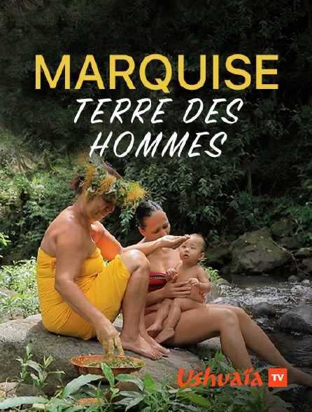 Ushuaïa TV - Marquises, terre des hommes
