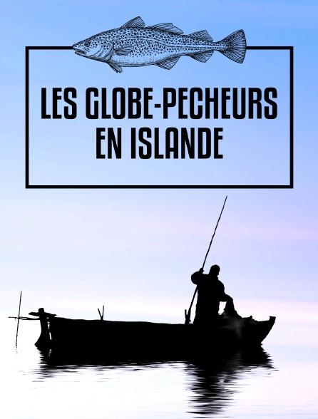 Les globe-pêcheurs en Islande