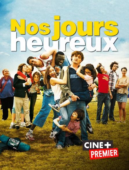 Ciné+ Premier - Nos jours heureux