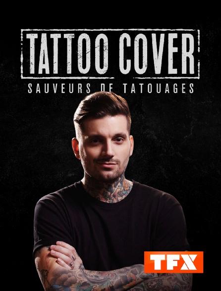 TFX - Tattoo Cover : Sauveurs de tatouages