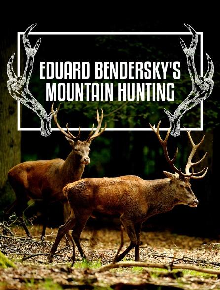 Eduard Bendersky's Mountain Hunting
