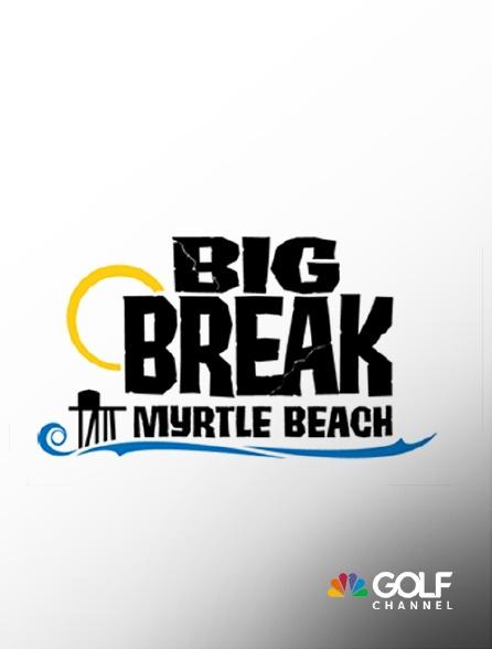 Golf Channel - Big Break Myrtle Beach