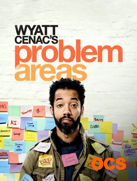 OCS - Wyatt Cenac's Problem Areas