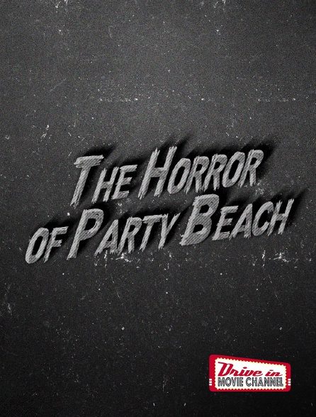 Drive-in Movie Channel - The Horror of Party Beach