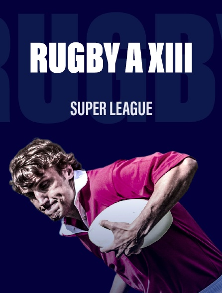 Rugby a XIII : Super League
