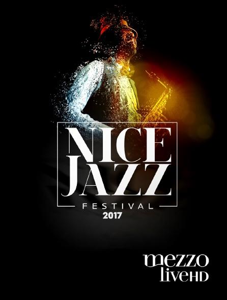 Mezzo Live HD - Nice Jazz Festival 2017