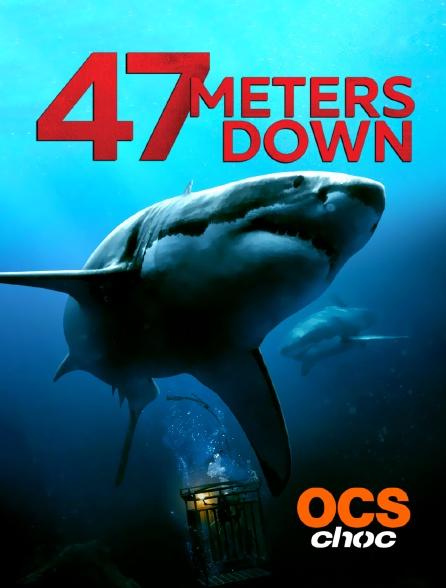 OCS Choc - 47 Meters Down