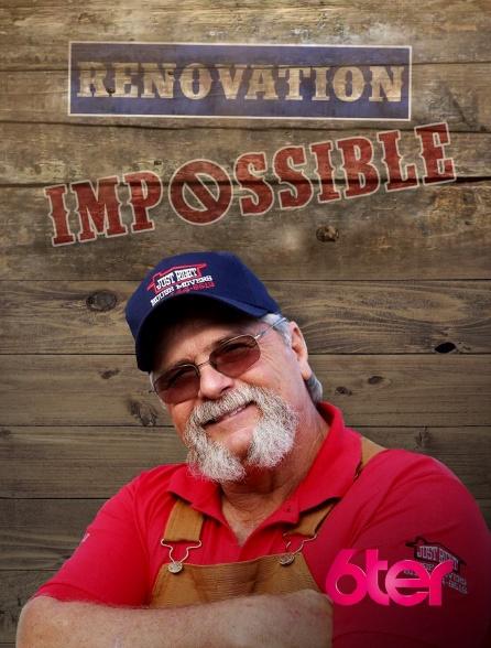 6ter - Rénovation impossible