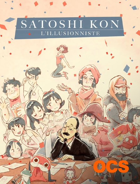 OCS - Satoshi Kon : L'illusionniste