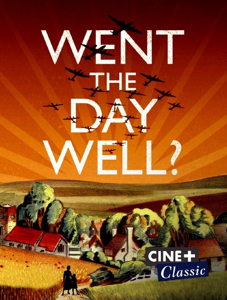 Ciné+ Classic - Went the Day Well ?