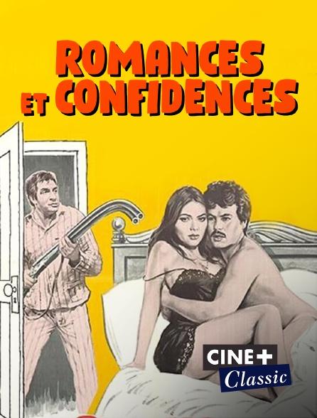 Ciné+ Classic - Romances et confidences