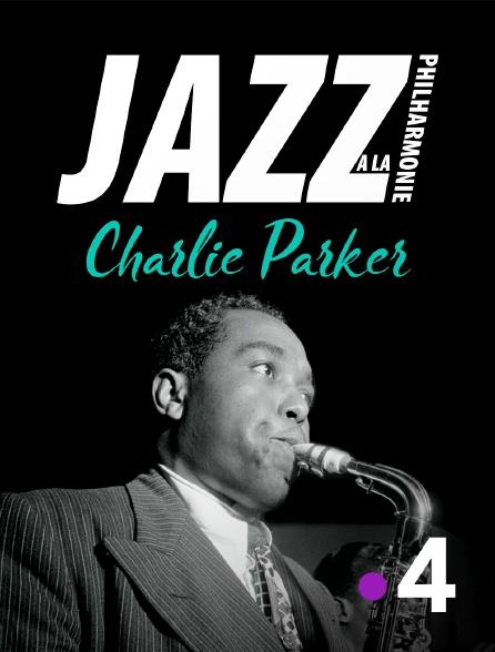 France 4 - Jazz à la Philharmonie, Charlie Parker