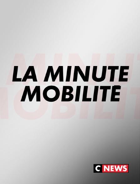 CNEWS - La minute mobilité