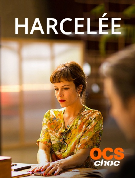 OCS Choc - Harcelée