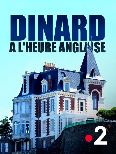 France 2 - Dinard à l'heure anglaise