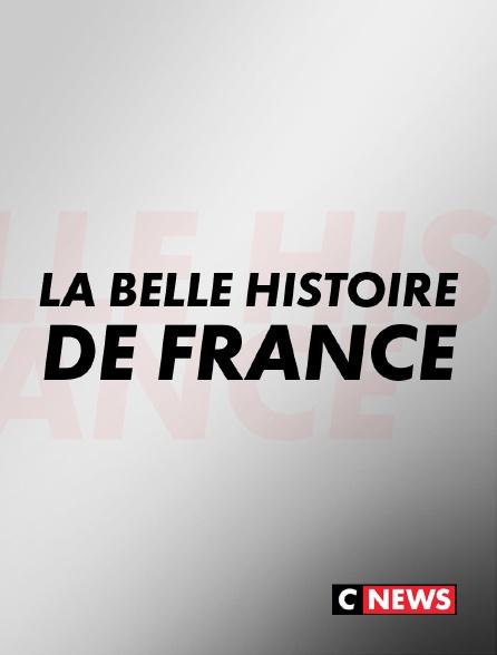 CNEWS - La belle histoire de France