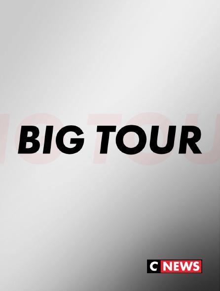 CNEWS - Big Tour