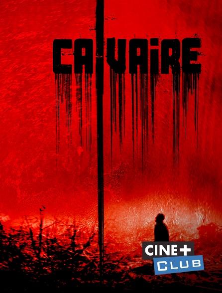 Ciné+ Club - Calvaire