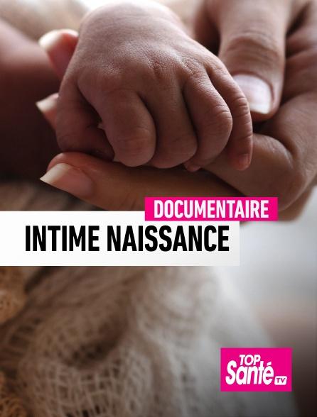 Top Santé TV - Intime naissance
