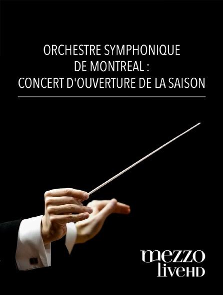 Mezzo Live HD - Orchestre symphonique de Montréal : Concert d'ouverture de la saison