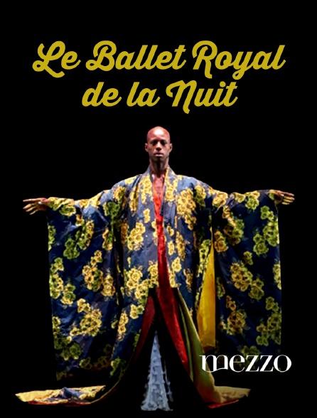 Mezzo - Le Ballet royal de la nuit