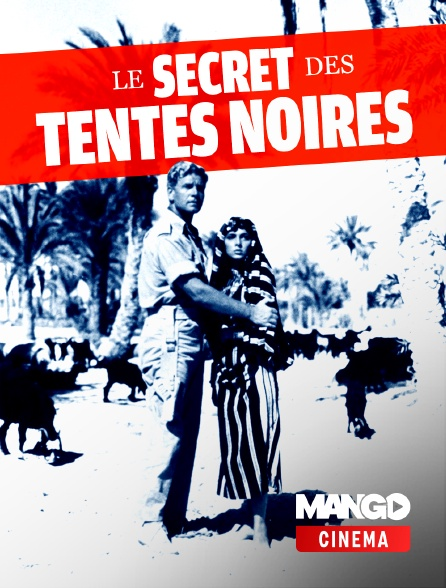 MANGO Cinéma - Le Secret des tentes noires
