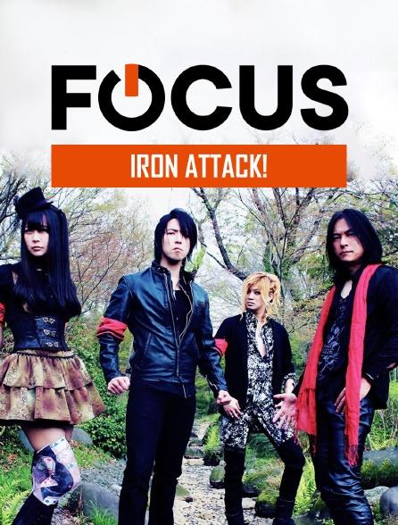 Focus - Iron Attack!