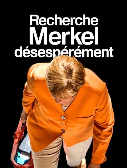 Recherche Merkel désespérément
