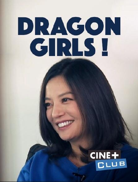 Ciné+ Club - Dragon Girls !