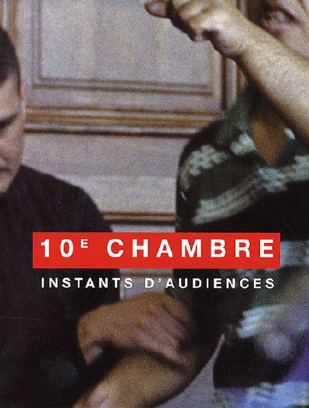 10e chambre instants d'audience