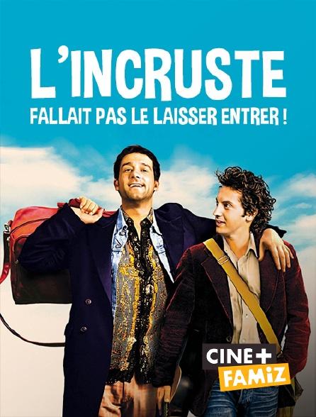 Ciné+ Famiz - L'incruste, fallait pas le laisser entrer !