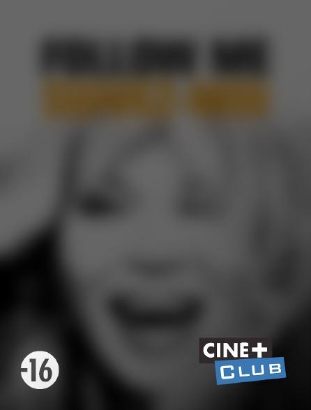 Ciné+ Club - Follow Me, suivez-moi