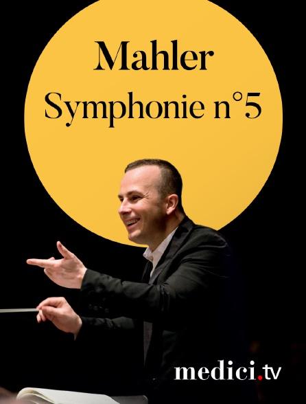 Medici - Mahler, Symphonie n°5 - Yannick Nézet-Séguin, Rotterdam Philharmonic Orchestra - De Doelen Concert Hall, Rotterdam