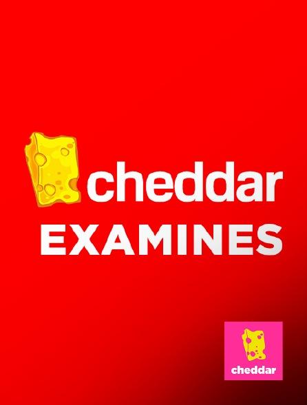 Cheddar - Cheddar Examines