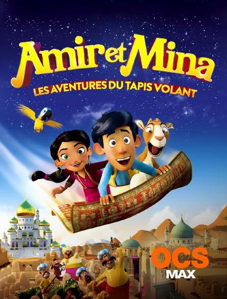 OCS Max - Amir et Mina : les aventures du tapis volant