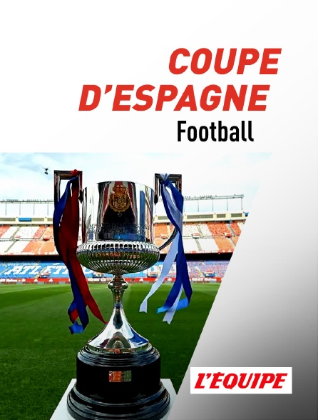 L'Equipe - Football : Coupe d'Espagne