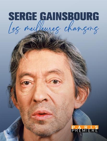 Paris Première - Serge Gainsbourg, les meilleures chansons