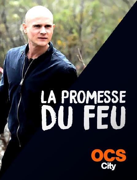 OCS City - La promesse du feu