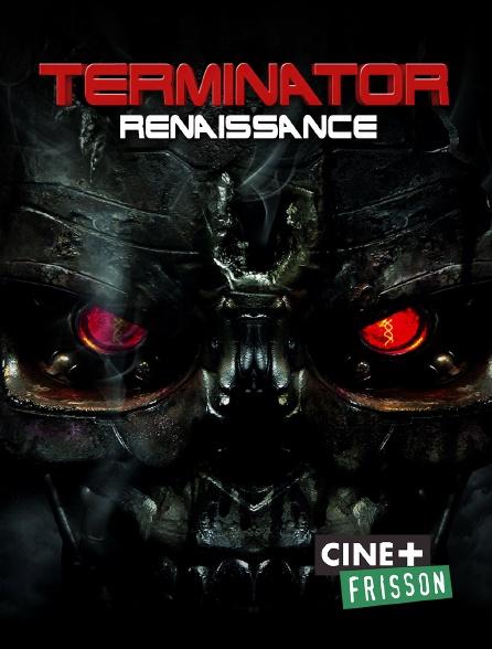 Ciné+ Frisson - Terminator Renaissance