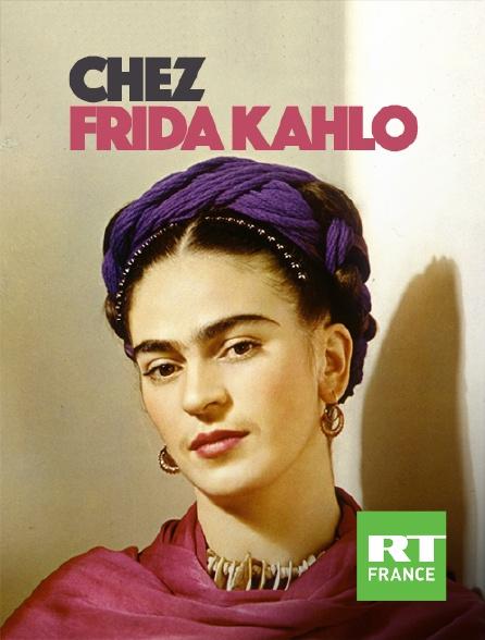 RT France - Chez Frida Kahlo