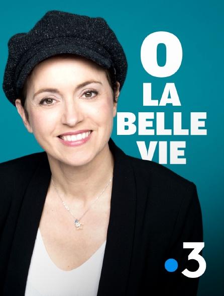 France 3 - Ô la belle vie