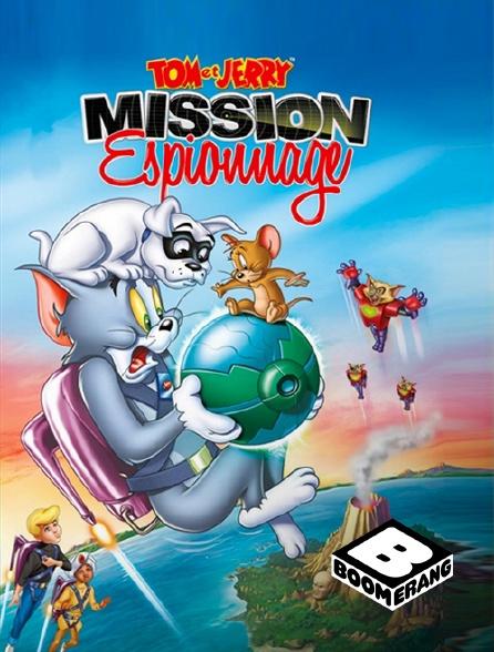 Boomerang - Tom et Jerry : mission espionnage