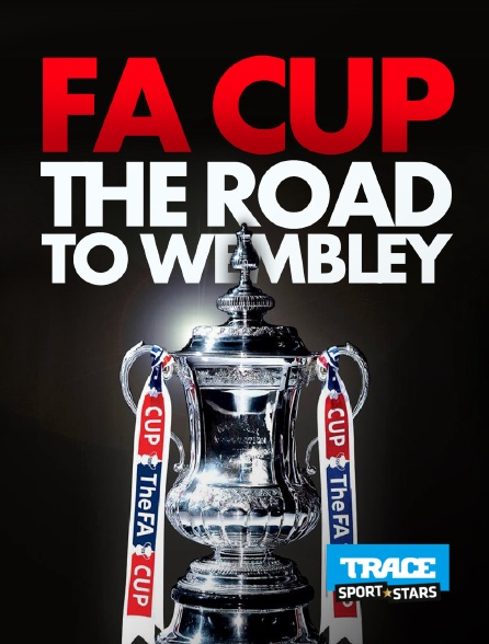 Trace Sport Stars - Fa cup: the road to wembley