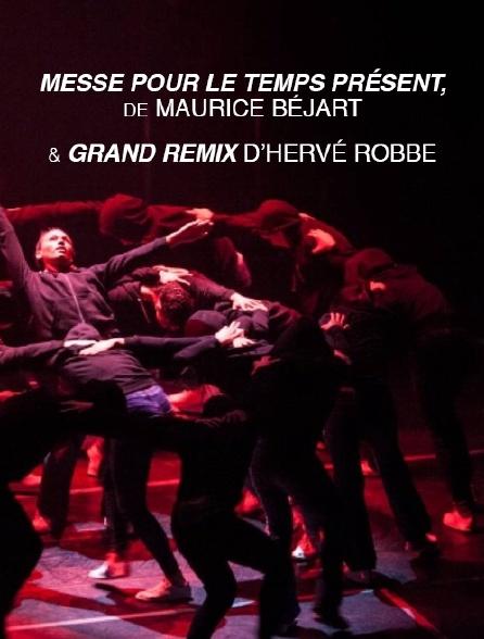 """""""Messe pour le Temps Présent"""" de Maurice Béjart et """"Grand Remix"""" d'Hervé Robbe"""