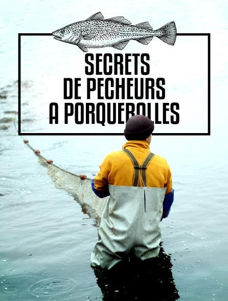 Secrets de pêcheurs à Porquerolles