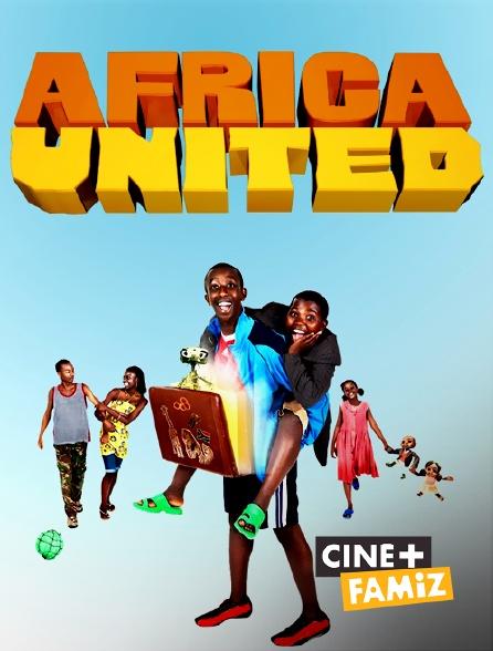 Ciné+ Famiz - Africa United