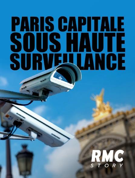 RMC Story - Paris, capitale sous haute surveillance