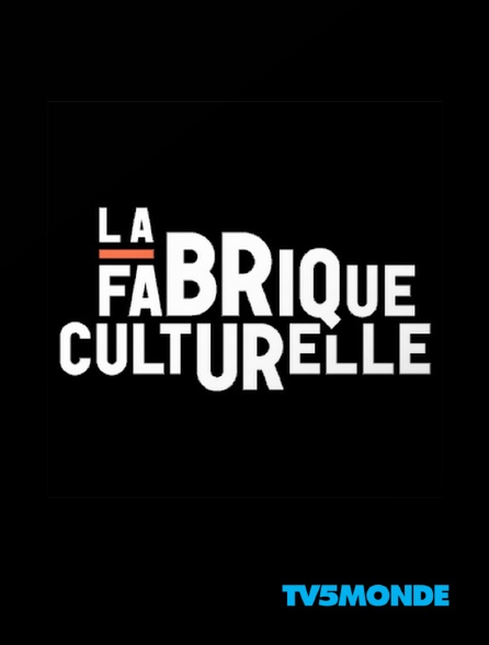 TV5MONDE - La fabrique culturelle.tv